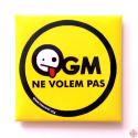 magnet OGM ne volèm pas !