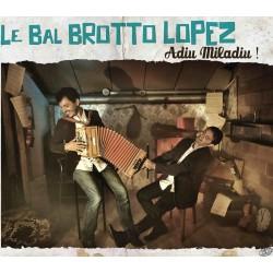 Le Bal Brotto Lopez - Adiu Miladiu !