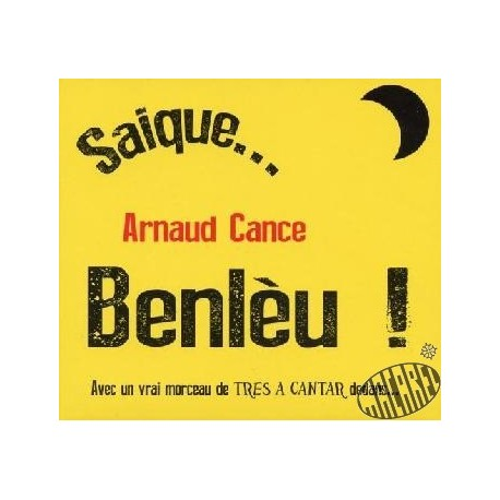 CD Arnaud Cance - Saique... Benlèu !