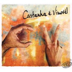 CASTANHA E VINOVÈL - II
