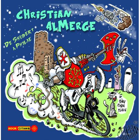CHRISTIAN ALMERGE - De Schubert à Philae