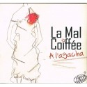 CD La Mal Coiffée - A l'Agacha
