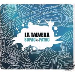 """La Talvera """" Sopac e Patac """""""