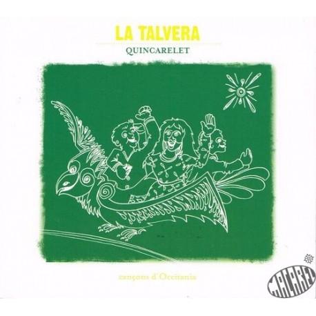 """La Talvera """" Quincarelet """""""
