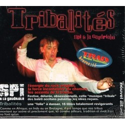 """Spi et la Gaudriole """"Tribalités"""""""