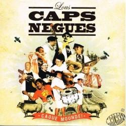 """Lous Caps Negues """"Caoue Mounde"""""""