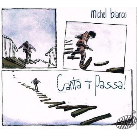 """Michel Bianco """"Canta ti Passa"""""""