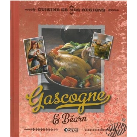 Cuisine de nos régions - Gascogne & Béarn