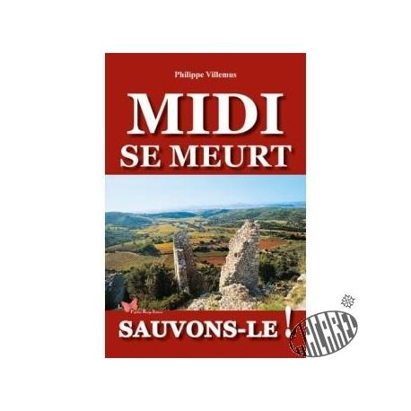 Philippe Villemus - Midi se meurt