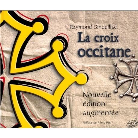 La croix occitane - Raymond GINOUILLAC