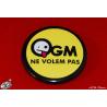badge OGM ne volèm pas !( des OGM on n'en veut pas !)