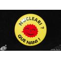 badge Nucleari que nani ! ( Nucléaire ah que non !)