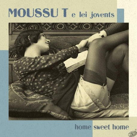 "CD Moussu T e lei jovents "" Home sweet home"""