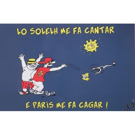 "carte postale en occitan ""Lo solelh me fa cantar e Paris me fa cagar !"""