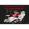 """carte humour occitan rugby """"Sèm pas aqui per faire de rasonaments"""""""