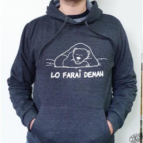 Sweat capuche gris foncé Lo faraï deman sweat-shirt humoristique occitan
