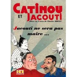 Livret  de Jacouti ne sera pas Maire, pièce de Charles Mouly