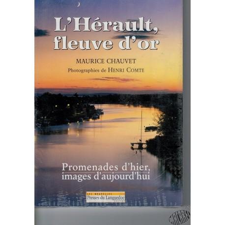 L'Hérault fleuve d'or de M. Chauvet, photographies H.Comte