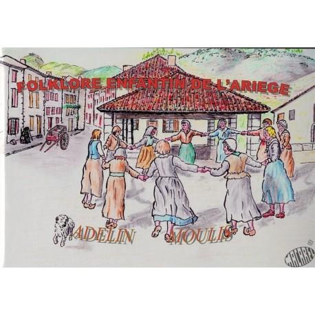 Livre et Cd Folklore enfantin de l'Ariège d'Adelin Moulis