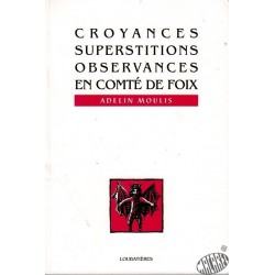 "Livre "" Croyances,superstitions,observances en comté de Foix"" d'Adelin Moulis"