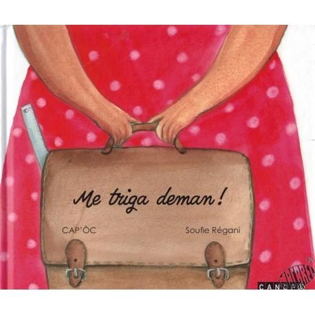 "Livre enfant + CD en occitan ""Me triga deman"" (il me tarde d'être à demain)"