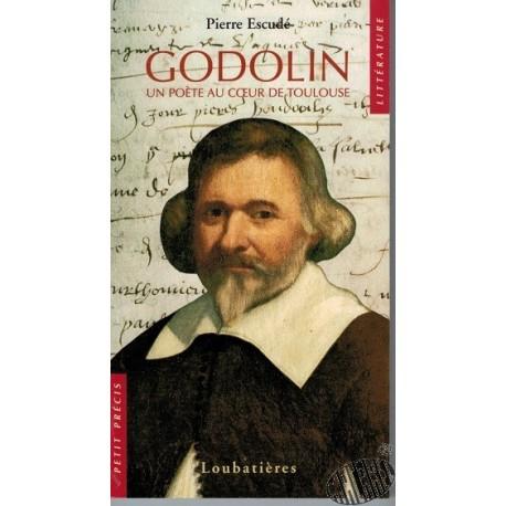 Godolin, un poète au coeur de Toulouse de Pierre Escudé