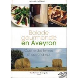 Balade gourmande en Aveyron de Jean-Michel Girard