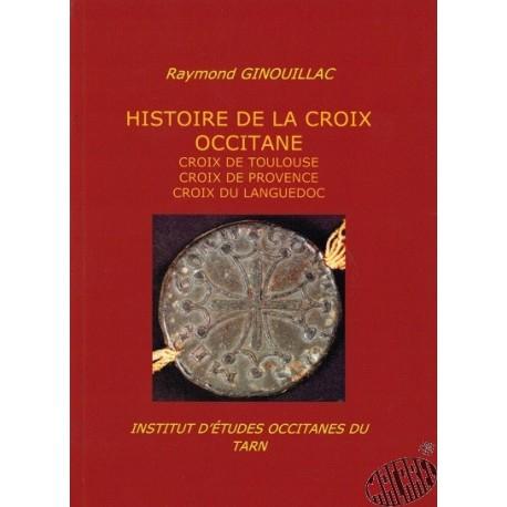 Histoire de la croix occitane de Raymond Ginouillac