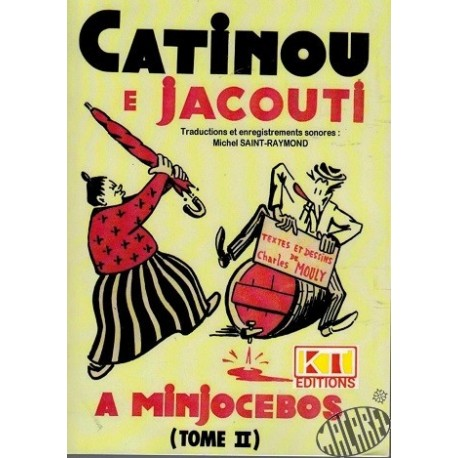 Catinou e Jacouti a Minjocebos Tome 2